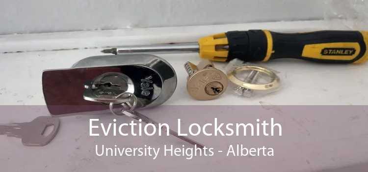 Eviction Locksmith University Heights - Alberta