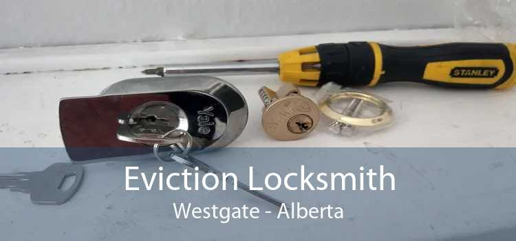 Eviction Locksmith Westgate - Alberta