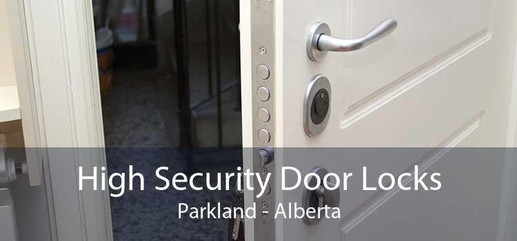 High Security Door Locks Parkland - Alberta