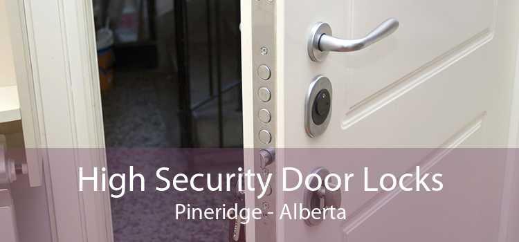 High Security Door Locks Pineridge - Alberta