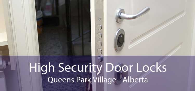 High Security Door Locks Queens Park Village - Alberta
