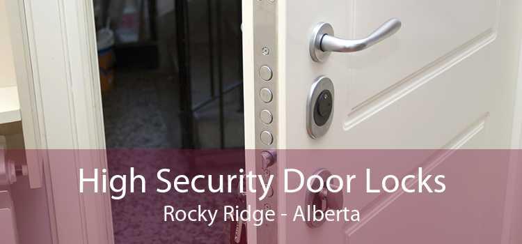 High Security Door Locks Rocky Ridge - Alberta