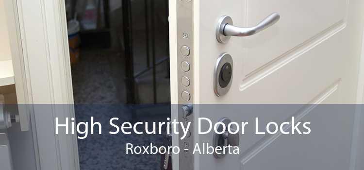 High Security Door Locks Roxboro - Alberta