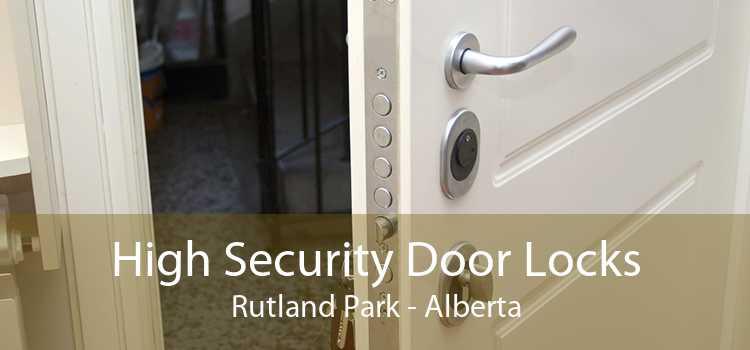 High Security Door Locks Rutland Park - Alberta