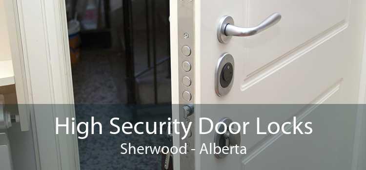 High Security Door Locks Sherwood - Alberta