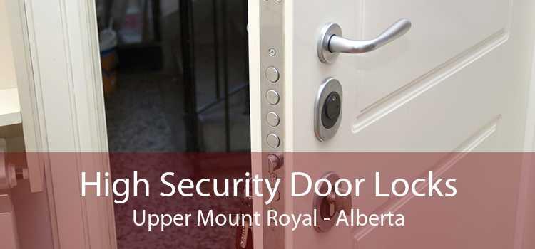 High Security Door Locks Upper Mount Royal - Alberta
