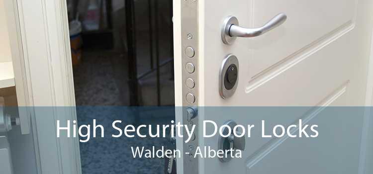 High Security Door Locks Walden - Alberta