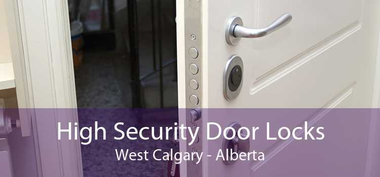 High Security Door Locks West Calgary - Alberta