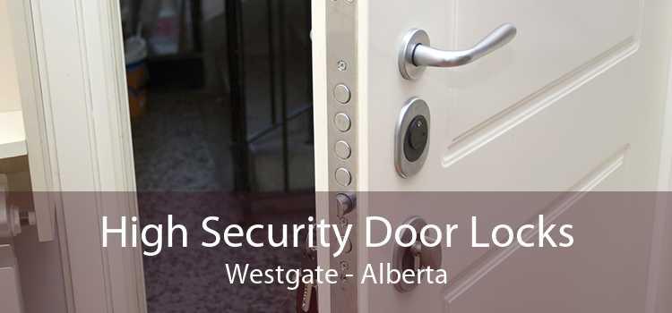 High Security Door Locks Westgate - Alberta